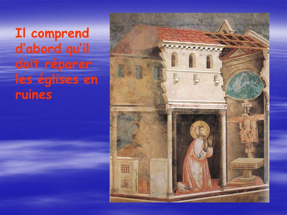 Il comprend dabord quil doit réparer les églises en ruines