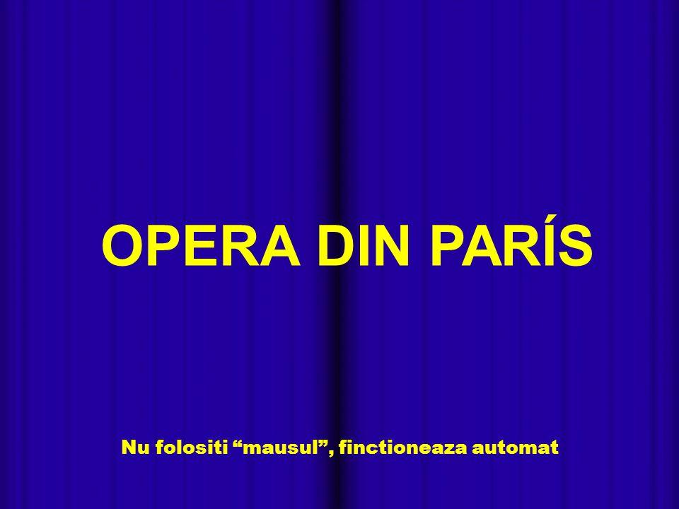 Nu folositi mausul, finctioneaza automat OPERA DIN PARÍS