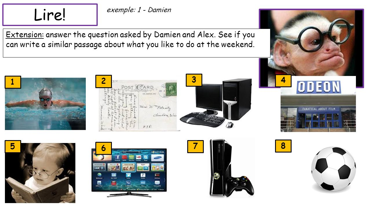 Quest-ce que tu aimes? Select 3 activities from the list that you enjoy. Write them in the back of your book. Can your partner guess what they are? Ex