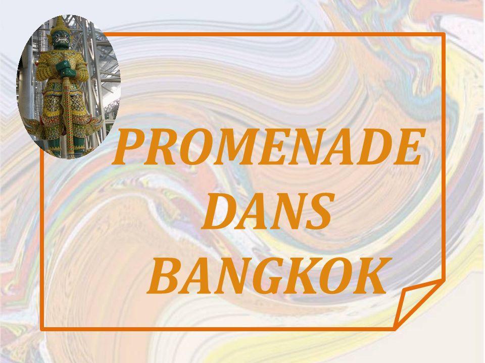 PROMENADE DANS BANGKOK