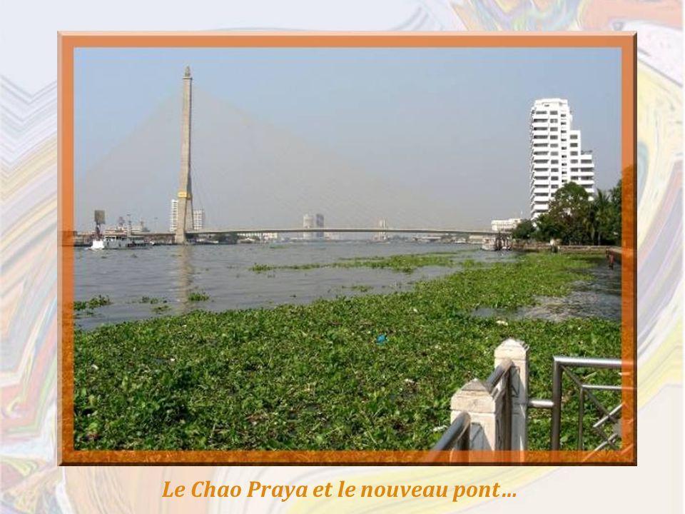 Le Chao Praya et le nouveau pont…
