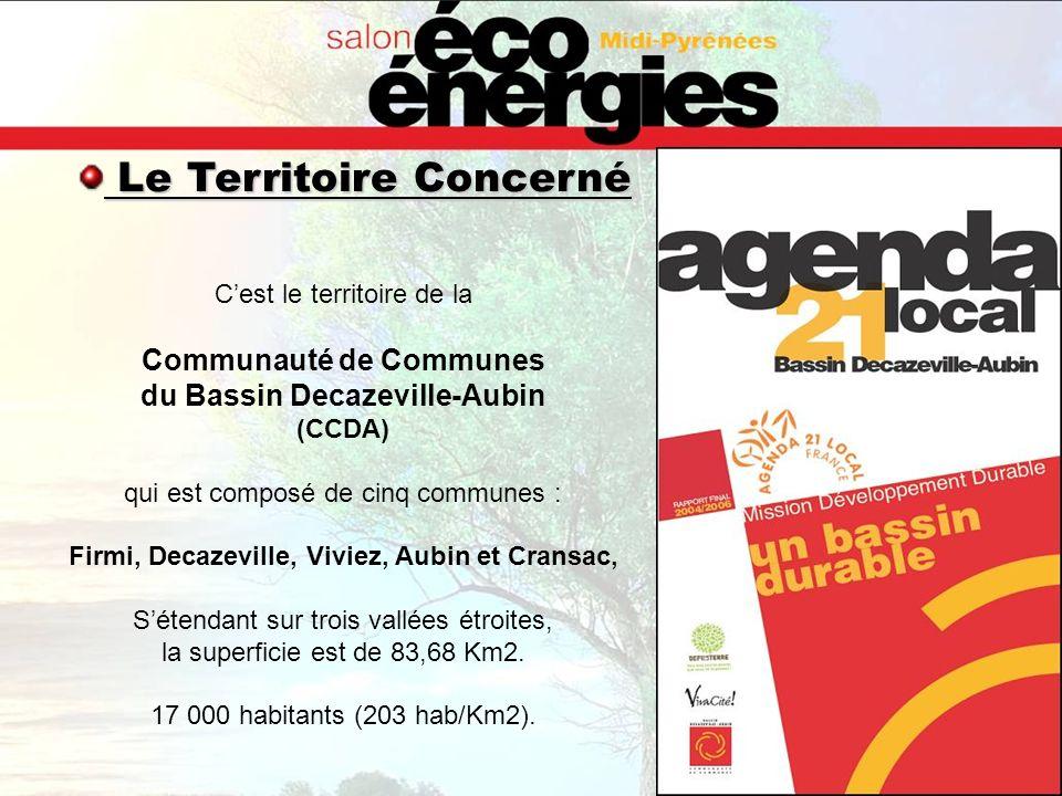 Le Territoire Concerné Le Territoire Concerné Cest le territoire de la Communauté de Communes du Bassin Decazeville-Aubin (CCDA) qui est composé de ci