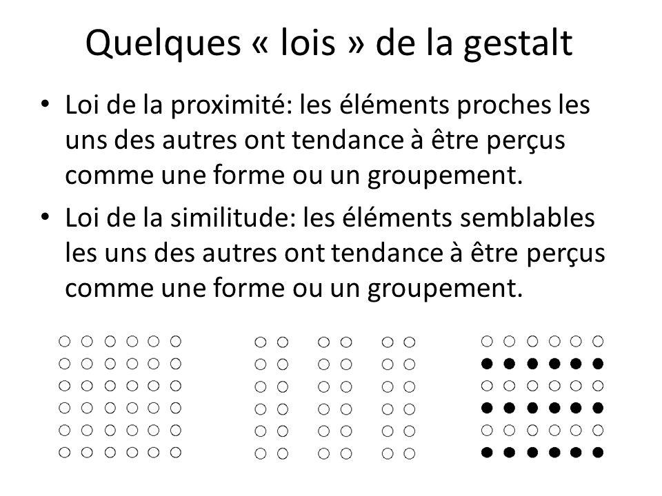Quelques « lois » de la gestalt Loi de la proximité: les éléments proches les uns des autres ont tendance à être perçus comme une forme ou un groupement.