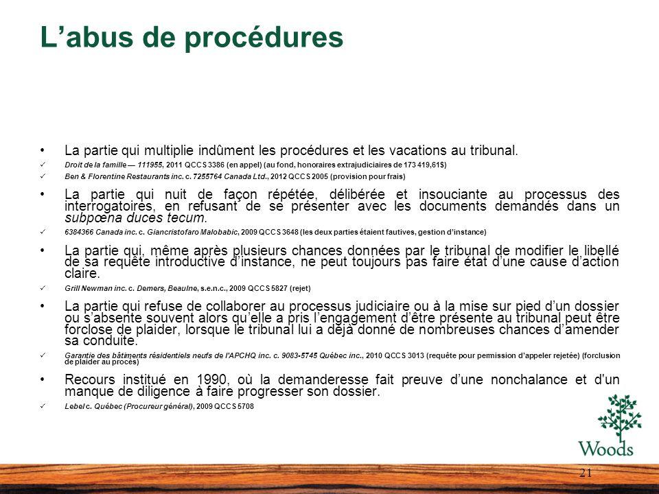 Labus de procédures La partie qui multiplie indûment les procédures et les vacations au tribunal. Droit de la famille 111955, 2011 QCCS 3386 (en appel