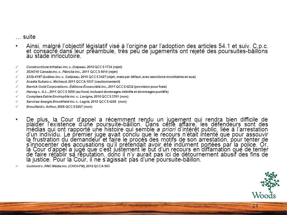 … suite Ainsi, malgré lobjectif législatif visé à lorigine par ladoption des articles 54.1 et suiv. C.p.c. et consacré dans leur préambule, très peu d