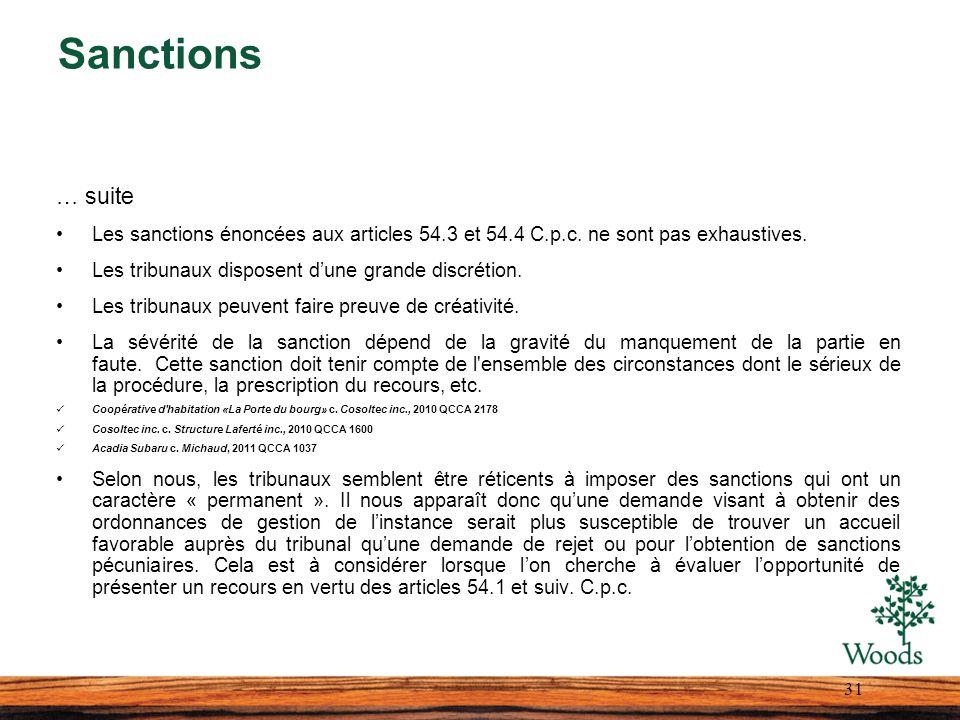 Sanctions … suite Les sanctions énoncées aux articles 54.3 et 54.4 C.p.c. ne sont pas exhaustives. Les tribunaux disposent dune grande discrétion. Les