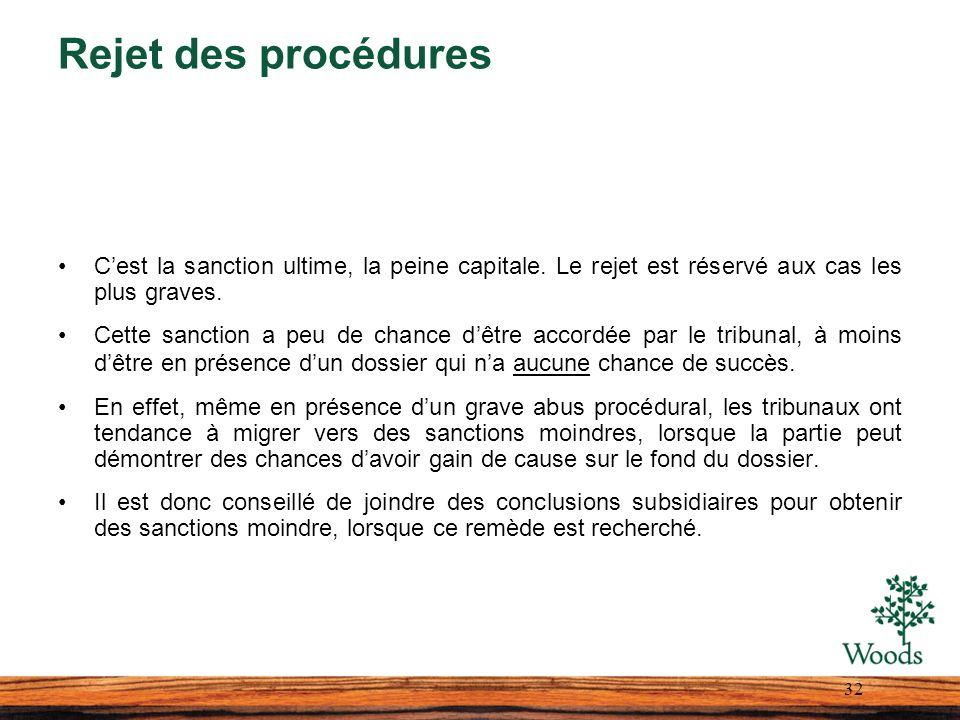 Rejet des procédures Cest la sanction ultime, la peine capitale.