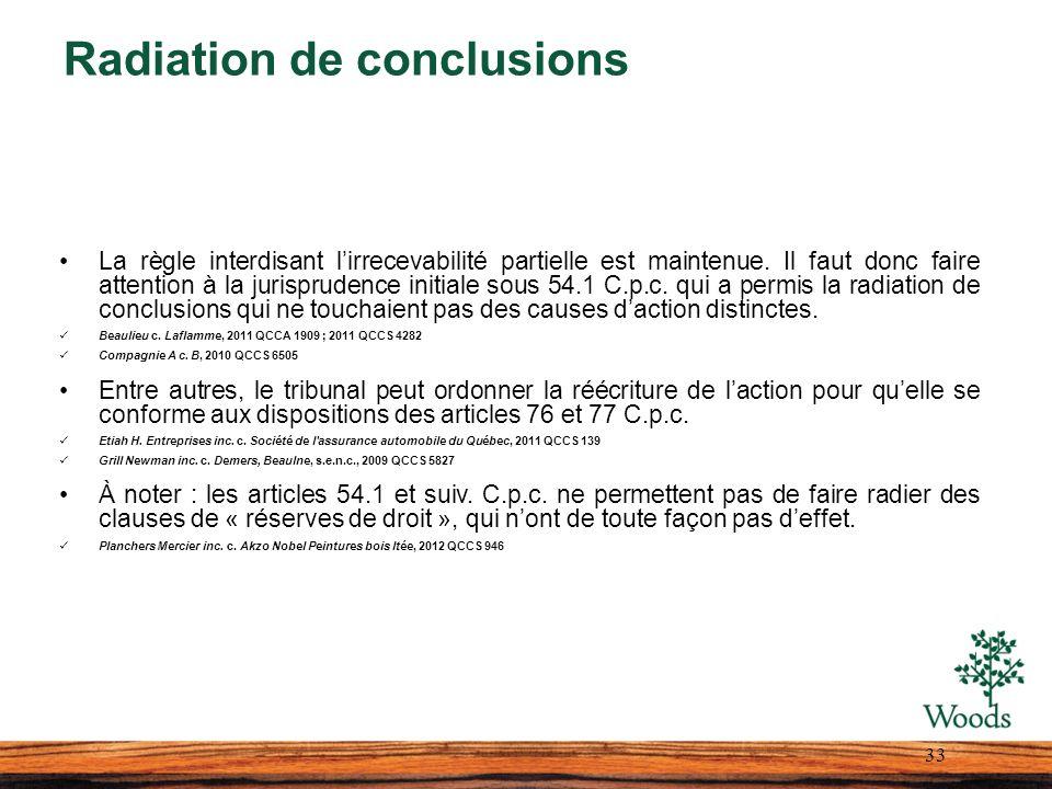 Radiation de conclusions La règle interdisant lirrecevabilité partielle est maintenue. Il faut donc faire attention à la jurisprudence initiale sous 5