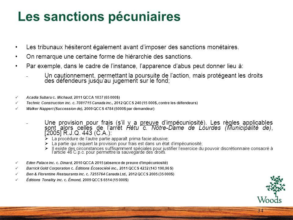 Les sanctions pécuniaires Les tribunaux hésiteront également avant dimposer des sanctions monétaires. On remarque une certaine forme de hiérarchie des
