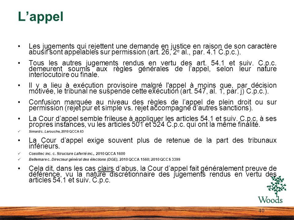 Lappel Les jugements qui rejettent une demande en justice en raison de son caractère abusif sont appelables sur permission (art. 26, 2 e al., par. 4.1