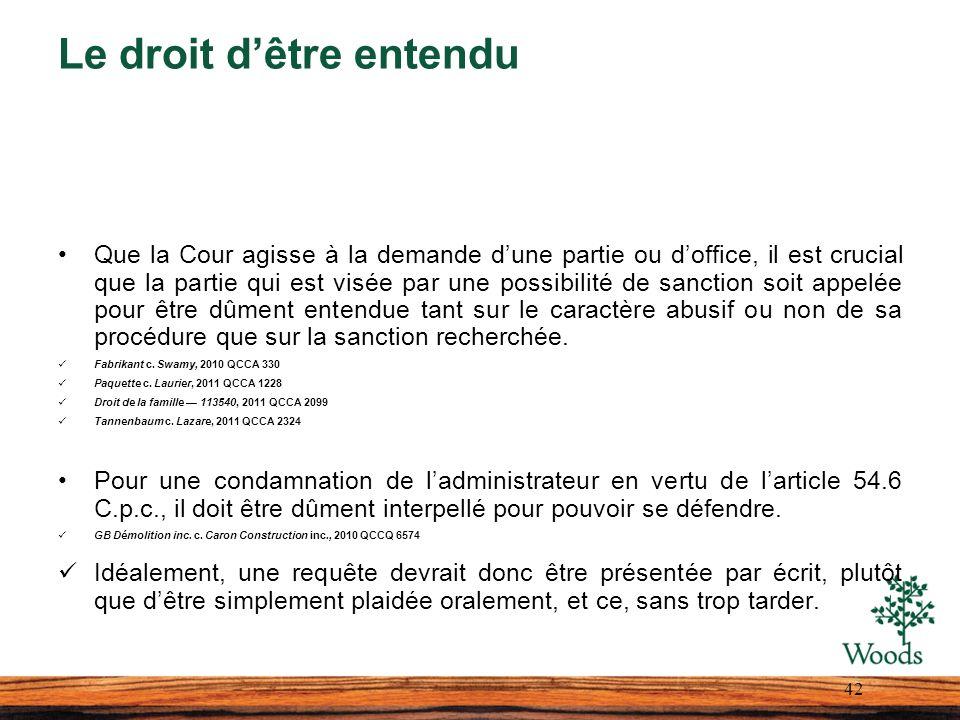 Le droit dêtre entendu Que la Cour agisse à la demande dune partie ou doffice, il est crucial que la partie qui est visée par une possibilité de sanct