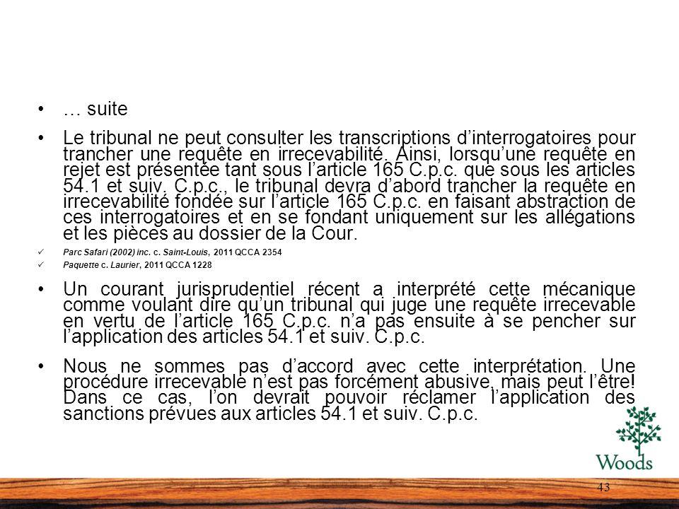 … suite Le tribunal ne peut consulter les transcriptions dinterrogatoires pour trancher une requête en irrecevabilité. Ainsi, lorsquune requête en rej
