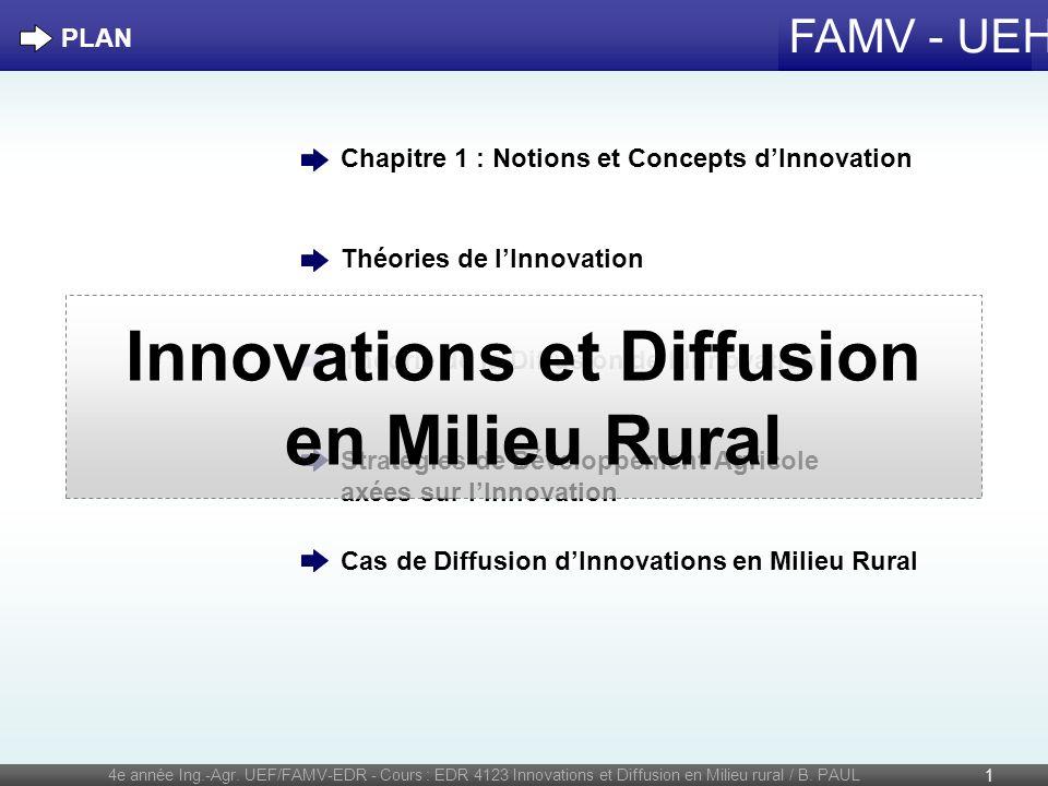 FAMV - UEH 4e année Ing.-Agr. UEF/FAMV-EDR - Cours : EDR 4123 Innovations et Diffusion en Milieu rural / B. PAUL 1 PLAN Chapitre 1 : Notions et Concep