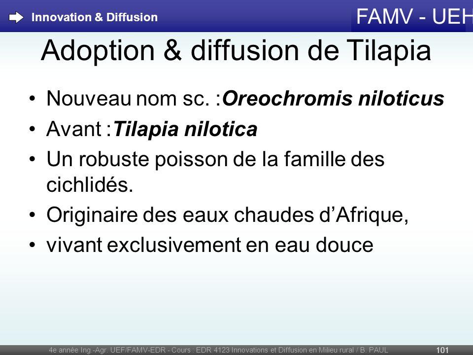 FAMV - UEH Adoption & diffusion de Tilapia 4e année Ing.-Agr. UEF/FAMV-EDR - Cours : EDR 4123 Innovations et Diffusion en Milieu rural / B. PAUL 101 I