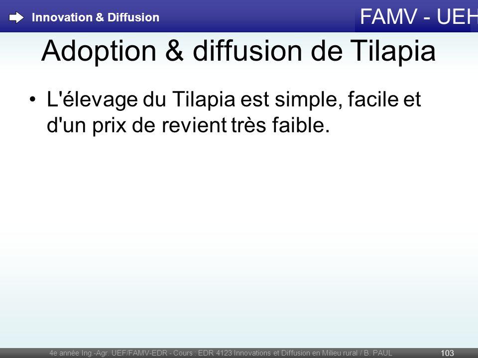 FAMV - UEH Adoption & diffusion de Tilapia 4e année Ing.-Agr. UEF/FAMV-EDR - Cours : EDR 4123 Innovations et Diffusion en Milieu rural / B. PAUL 103 I