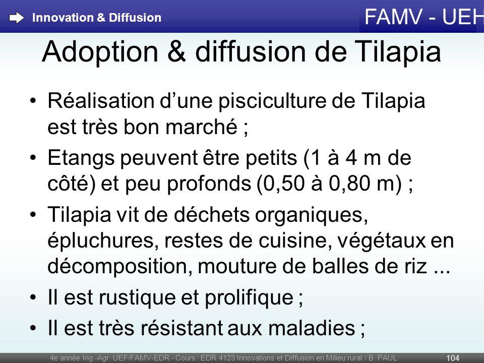FAMV - UEH Adoption & diffusion de Tilapia 4e année Ing.-Agr. UEF/FAMV-EDR - Cours : EDR 4123 Innovations et Diffusion en Milieu rural / B. PAUL 104 I