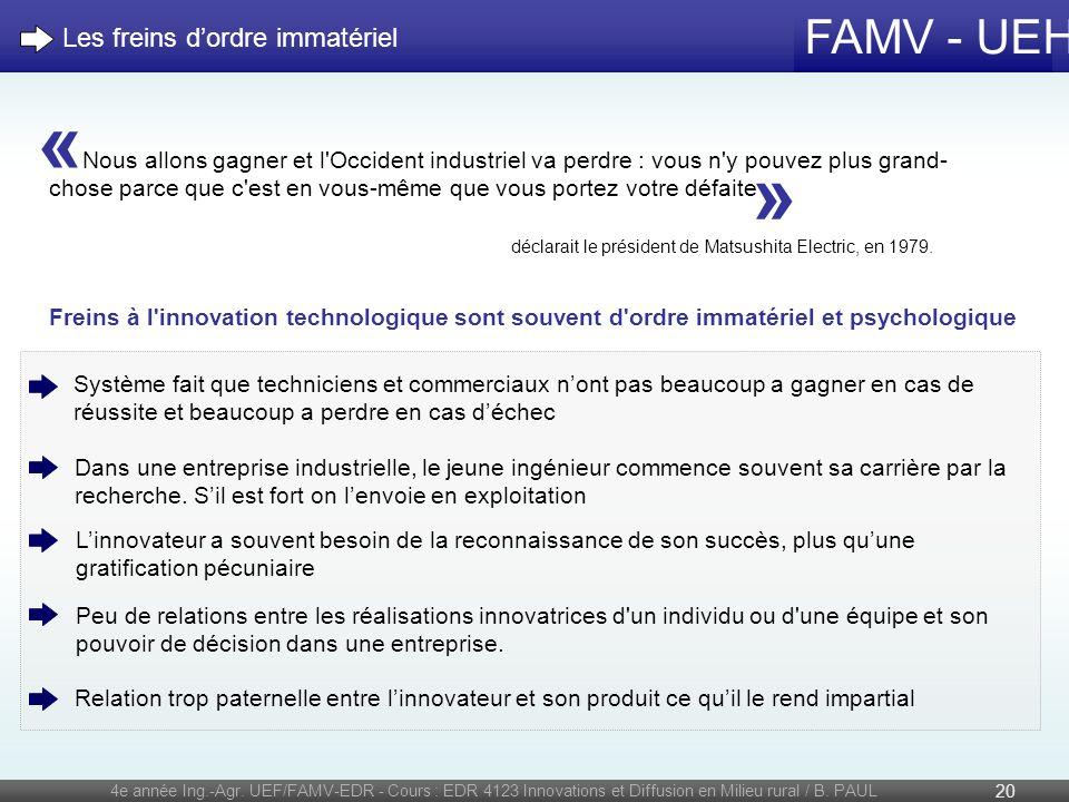 FAMV - UEH 4e année Ing.-Agr. UEF/FAMV-EDR - Cours : EDR 4123 Innovations et Diffusion en Milieu rural / B. PAUL 20 Système fait que techniciens et co