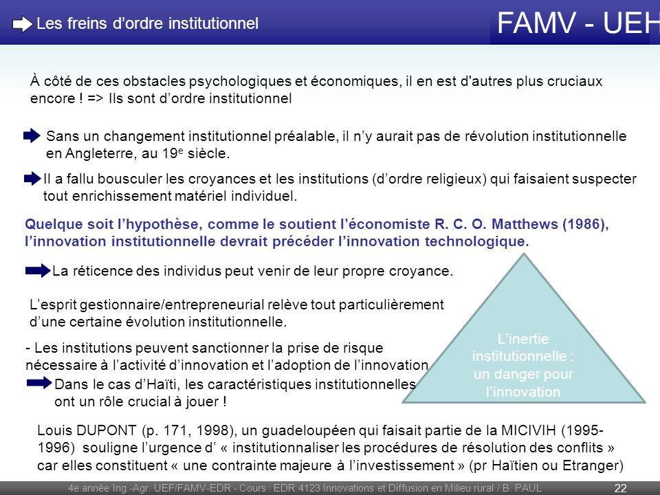 FAMV - UEH 4e année Ing.-Agr. UEF/FAMV-EDR - Cours : EDR 4123 Innovations et Diffusion en Milieu rural / B. PAUL 22 À côté de ces obstacles psychologi