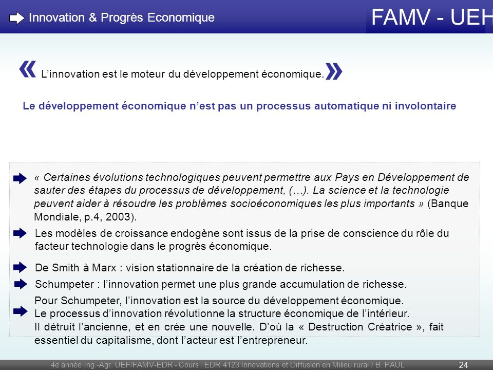 FAMV - UEH 4e année Ing.-Agr. UEF/FAMV-EDR - Cours : EDR 4123 Innovations et Diffusion en Milieu rural / B. PAUL 24 « Certaines évolutions technologiq