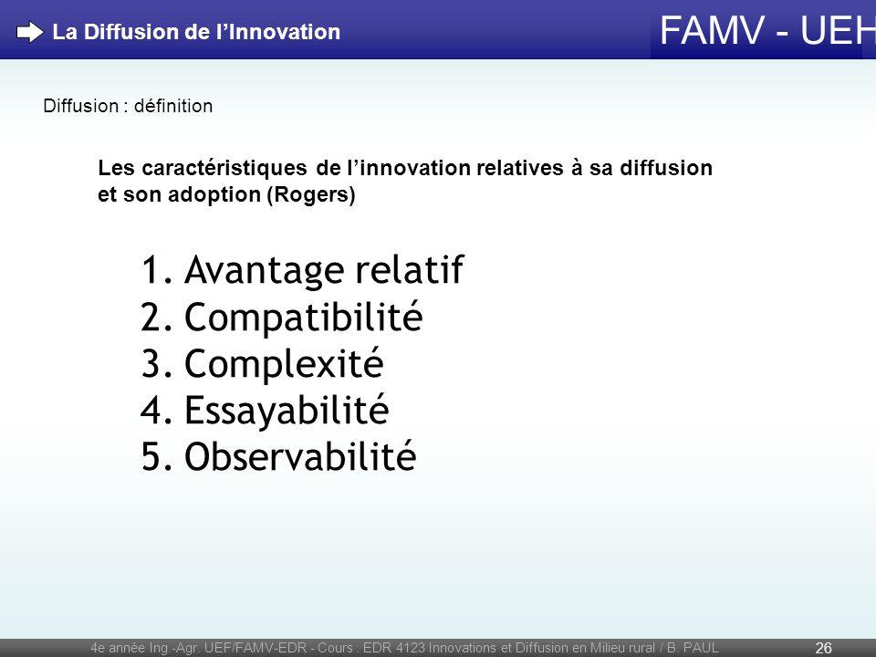 FAMV - UEH 4e année Ing.-Agr. UEF/FAMV-EDR - Cours : EDR 4123 Innovations et Diffusion en Milieu rural / B. PAUL 26 La Diffusion de lInnovation Les ca