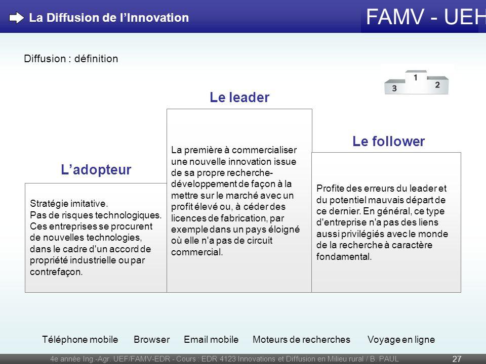 FAMV - UEH 4e année Ing.-Agr. UEF/FAMV-EDR - Cours : EDR 4123 Innovations et Diffusion en Milieu rural / B. PAUL 27 La première à commercialiser une n