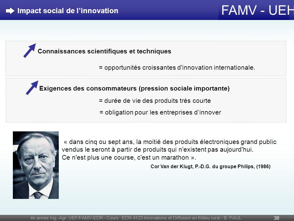 FAMV - UEH 4e année Ing.-Agr. UEF/FAMV-EDR - Cours : EDR 4123 Innovations et Diffusion en Milieu rural / B. PAUL 38 Impact social de linnovation Conna
