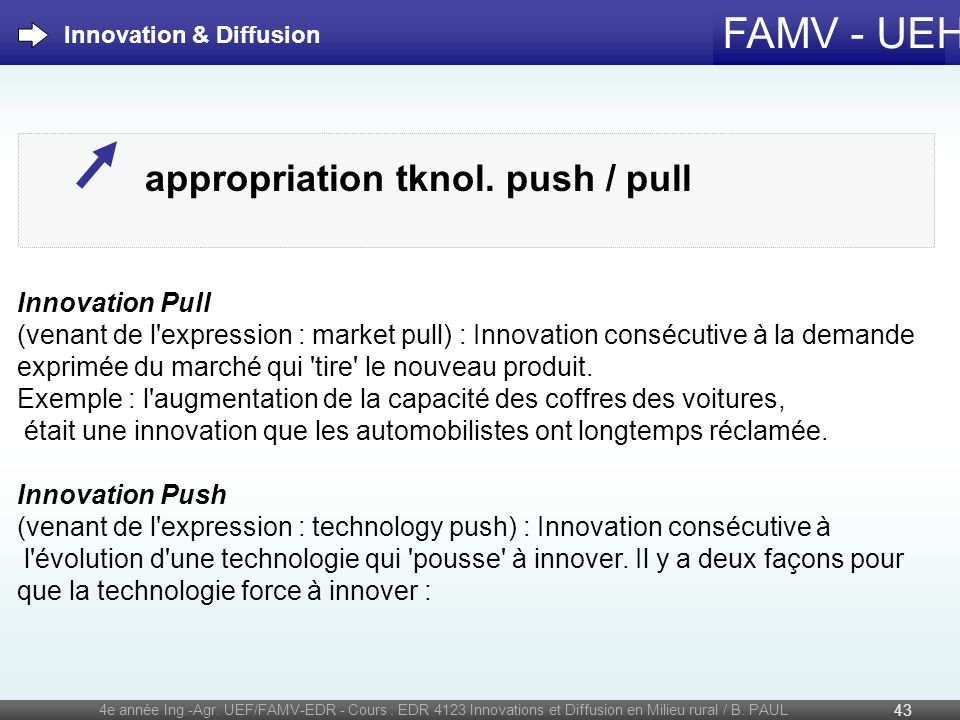 FAMV - UEH 4e année Ing.-Agr. UEF/FAMV-EDR - Cours : EDR 4123 Innovations et Diffusion en Milieu rural / B. PAUL 43 Innovation & Diffusion appropriati