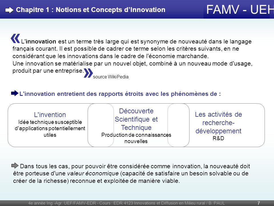 FAMV - UEH 4e année Ing.-Agr. UEF/FAMV-EDR - Cours : EDR 4123 Innovations et Diffusion en Milieu rural / B. PAUL 7 L'innovation est un terme très larg