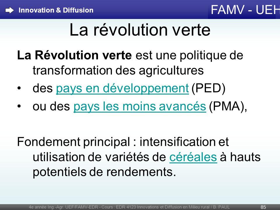FAMV - UEH La révolution verte La Révolution verte est une politique de transformation des agricultures des pays en développement (PED)pays en dévelop