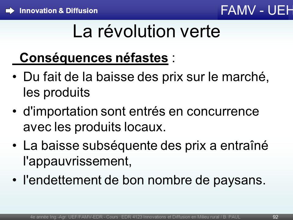 FAMV - UEH La révolution verte Conséquences néfastes : Du fait de la baisse des prix sur le marché, les produits d'importation sont entrés en concurre