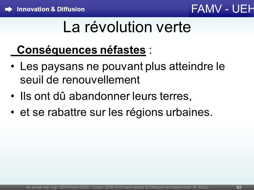 FAMV - UEH La révolution verte Conséquences néfastes : Les paysans ne pouvant plus atteindre le seuil de renouvellement Ils ont dû abandonner leurs te