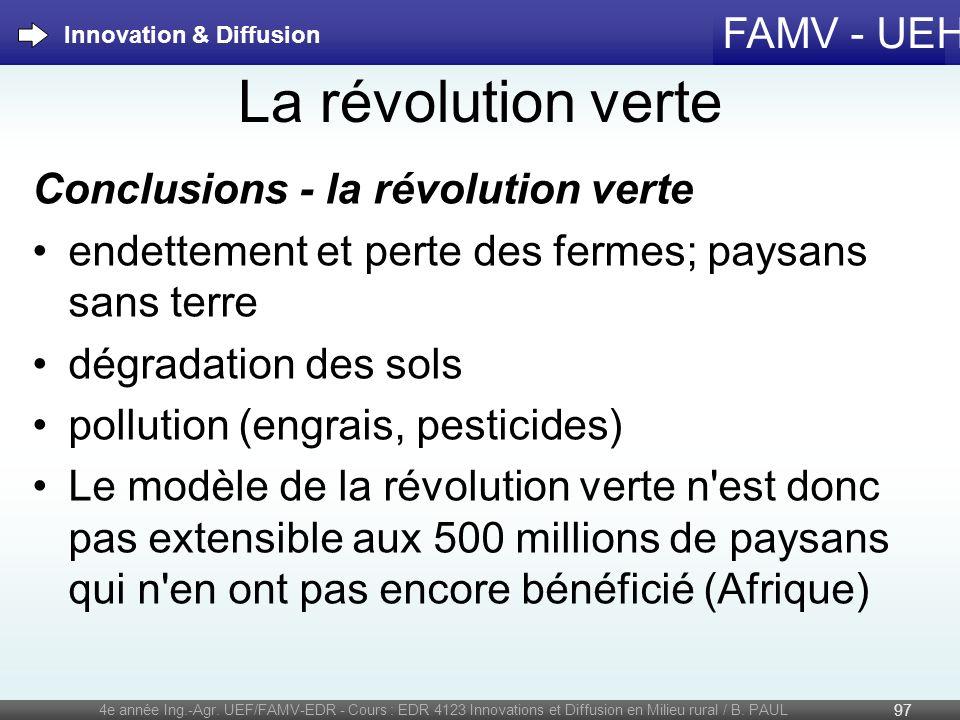 FAMV - UEH La révolution verte Conclusions - la révolution verte endettement et perte des fermes; paysans sans terre dégradation des sols pollution (e