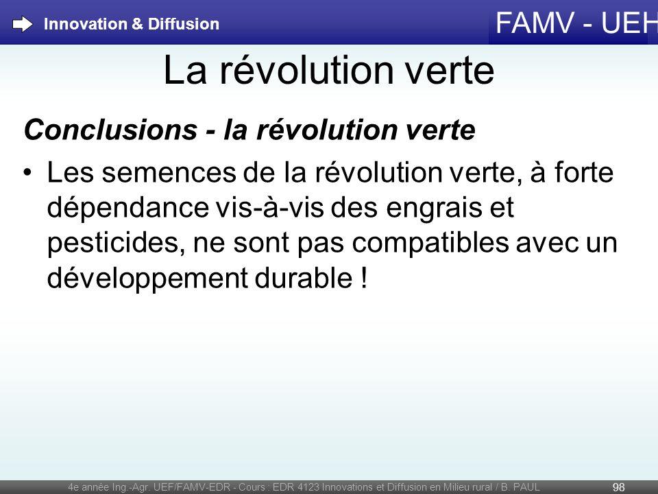 FAMV - UEH La révolution verte Conclusions - la révolution verte Les semences de la révolution verte, à forte dépendance vis-à-vis des engrais et pest