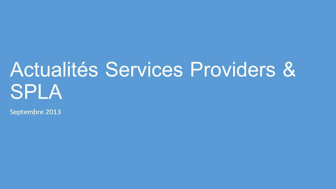 Actualités Services Providers & SPLA Septembre 2013