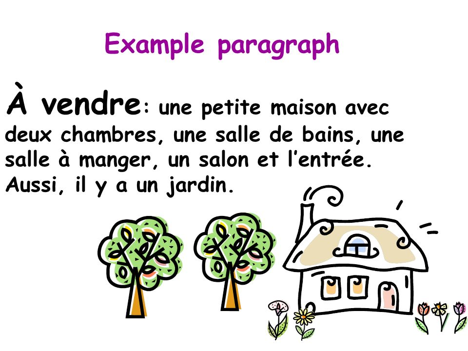 Useful vocabulary À vendre For sale Dans la maison, il y a… In the house there is..