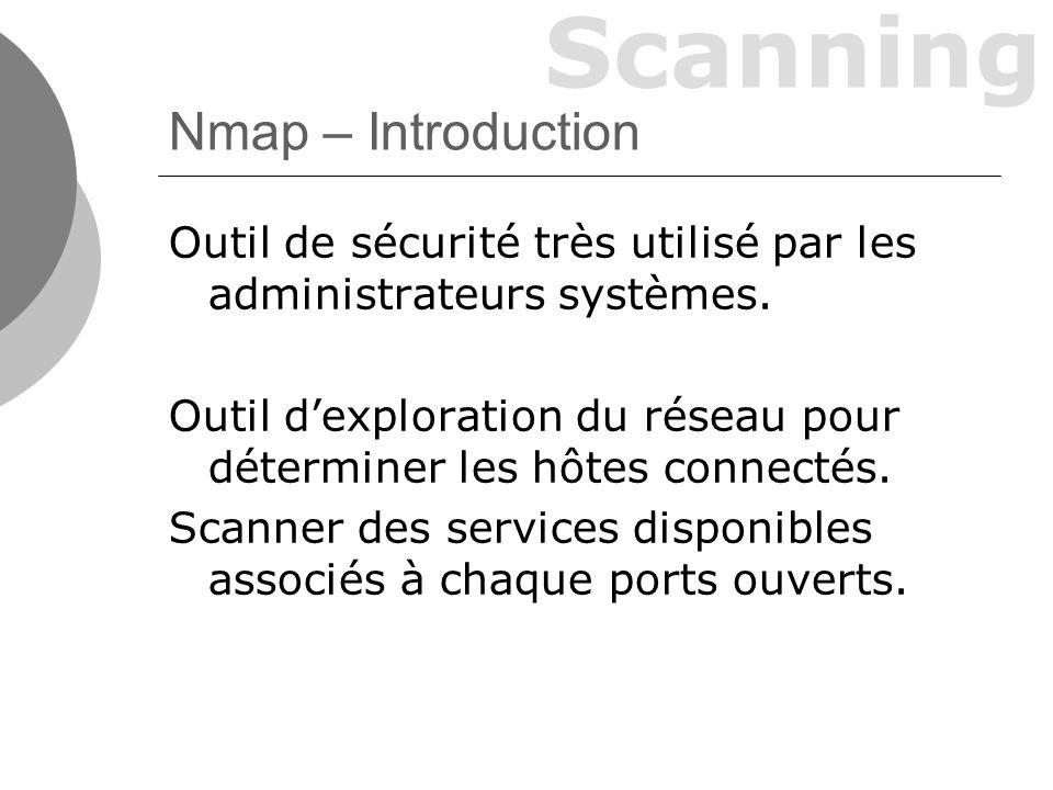 Scanning Nmap – Introduction Outil de sécurité très utilisé par les administrateurs systèmes.