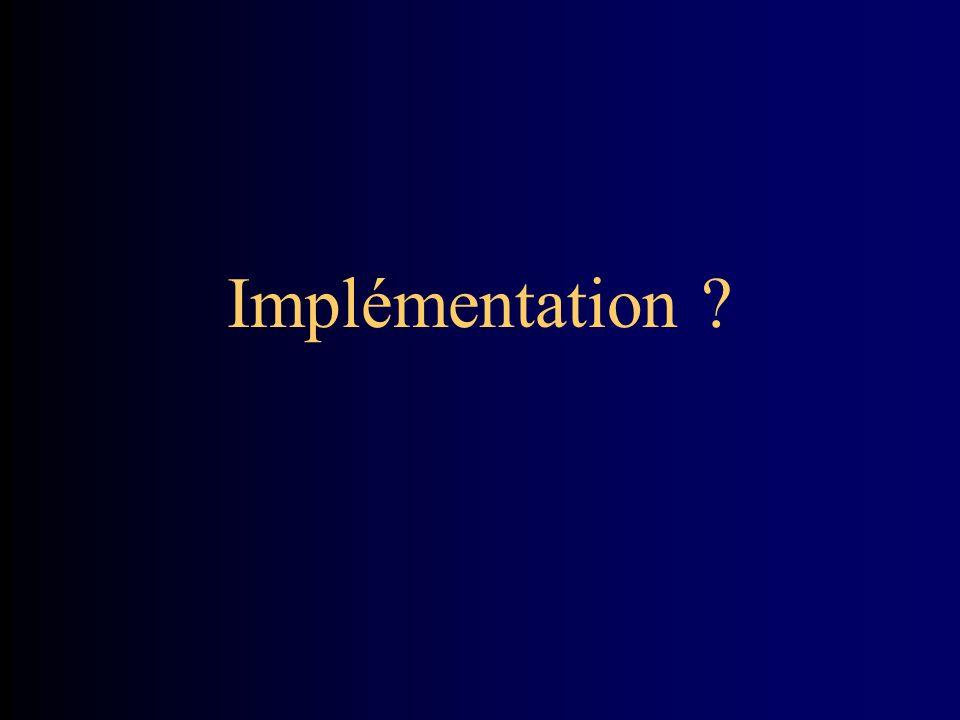 Implémentation ?