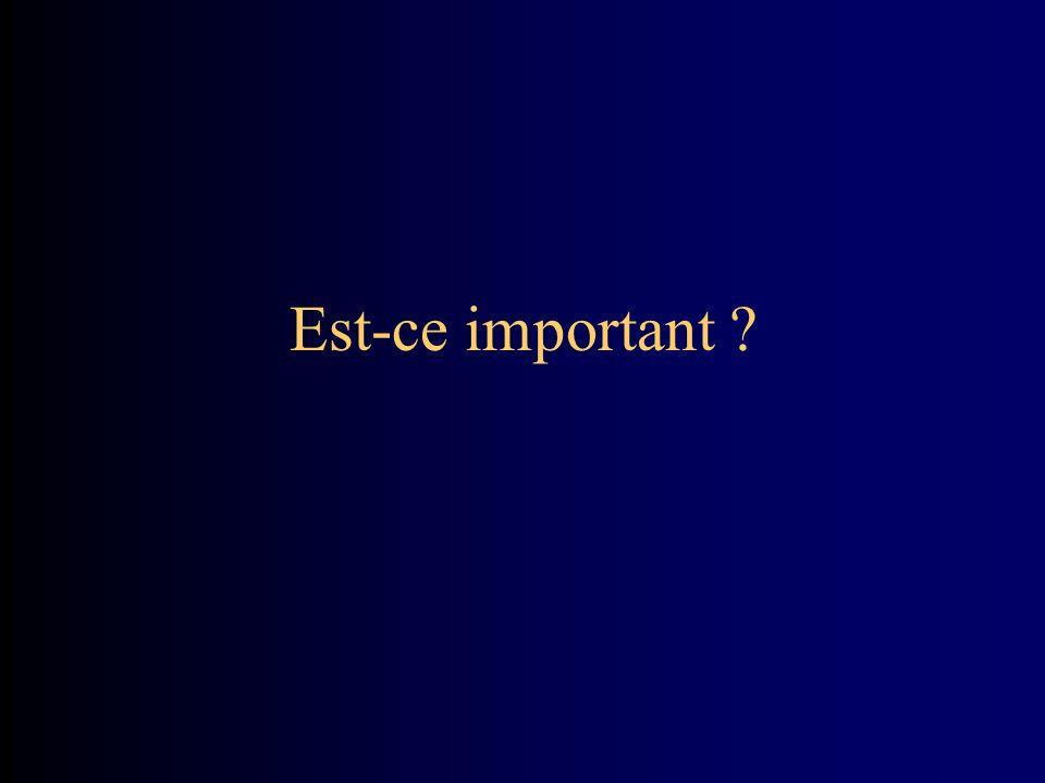 Est-ce important ?