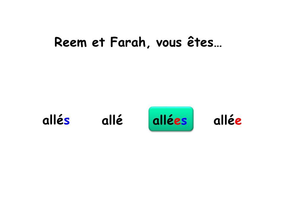 Reem et Farah, vous êtes… allés alléesalléeallé