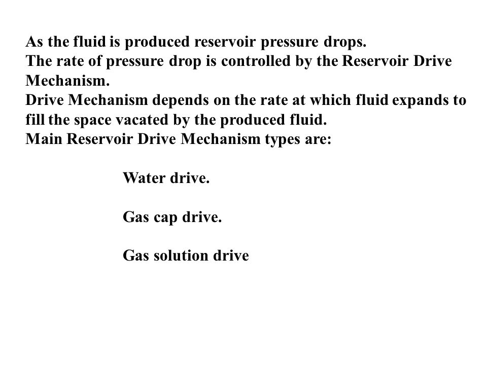 As the fluid is produced reservoir pressure drops.