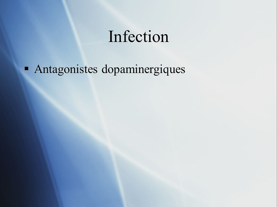 Infection Antagonistes dopaminergiques
