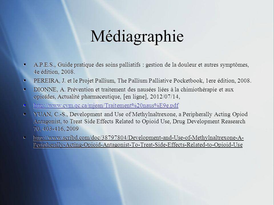 Médiagraphie A.P.E.S., Guide pratique des soins palliatifs : gestion de la douleur et autres symptômes, 4e édition, 2008. PEREIRA, J. et le Projet Pal