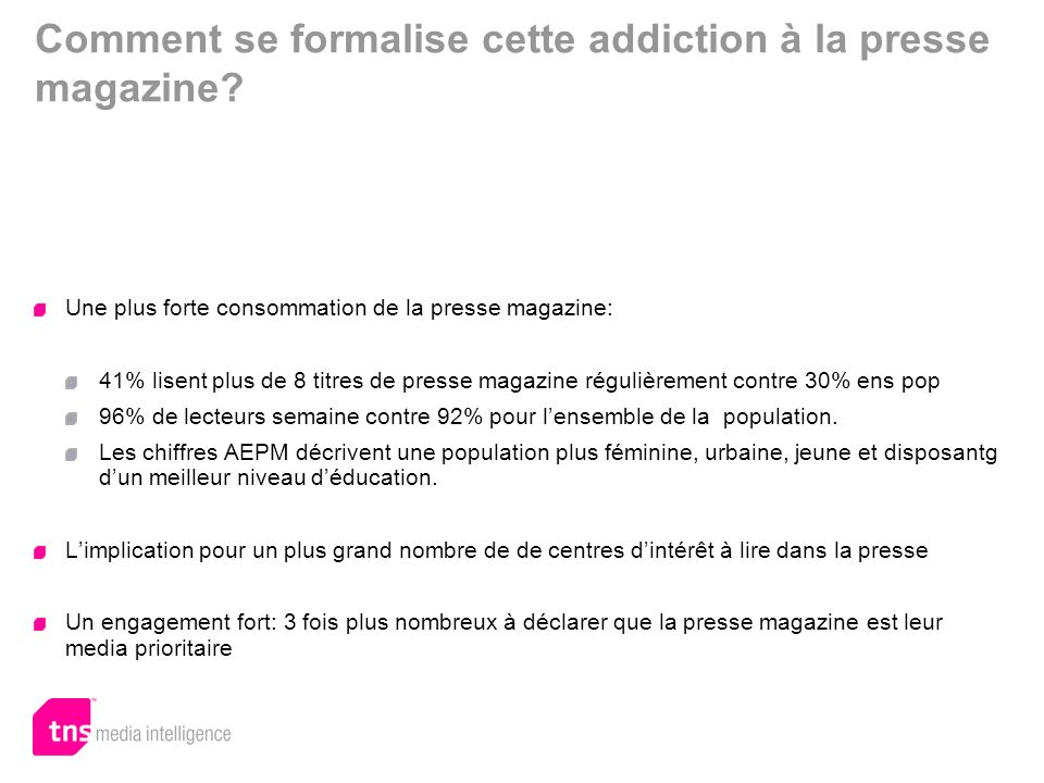 Comment se formalise cette addiction à la presse magazine.