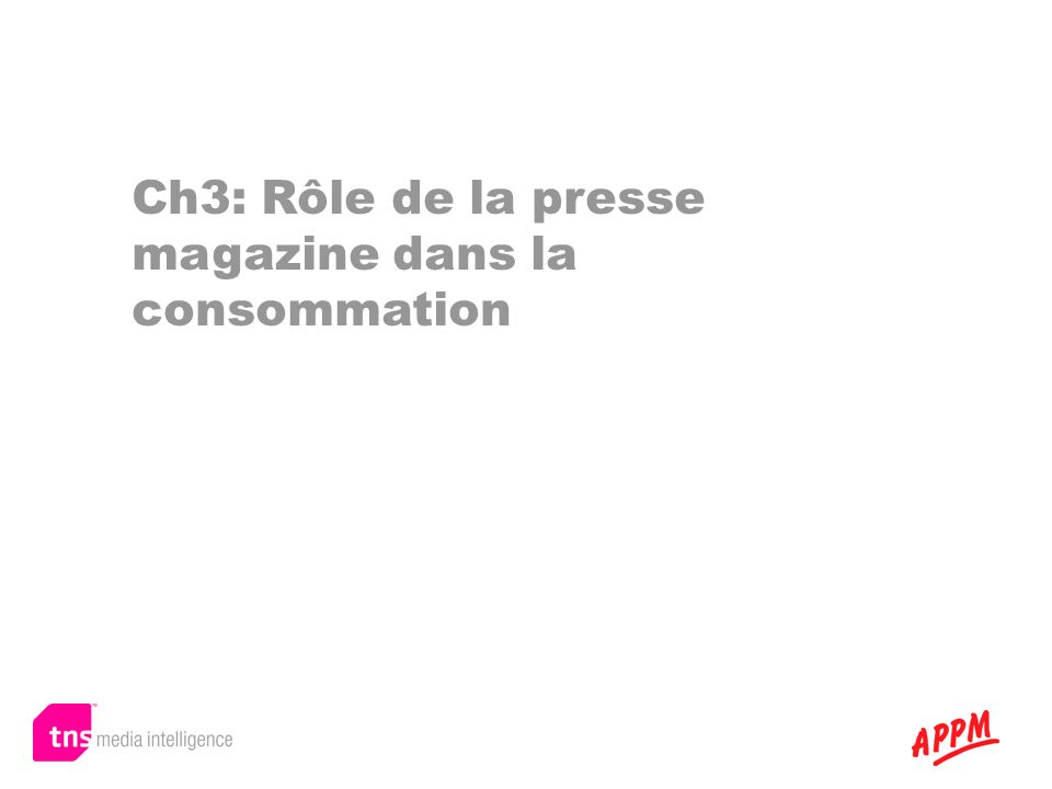 Rôle de la presse magazine dans la consommation Parmi les médias à contenu éditoriaux,la presse magazine est le media qui remplit le mieux les fonctions suivantes :