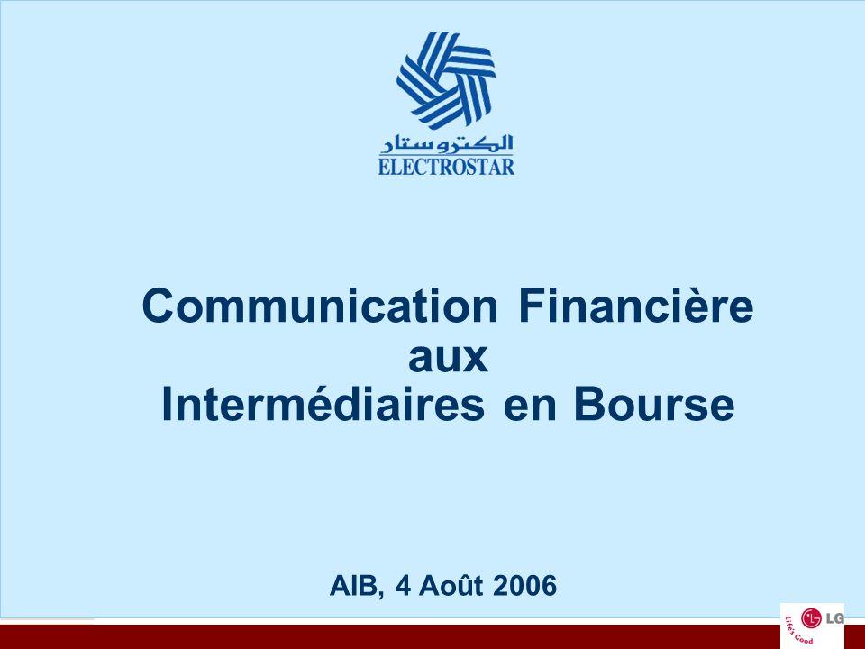 1 Communication Financière aux Intermédiaires en Bourse AIB, 4 Août 2006