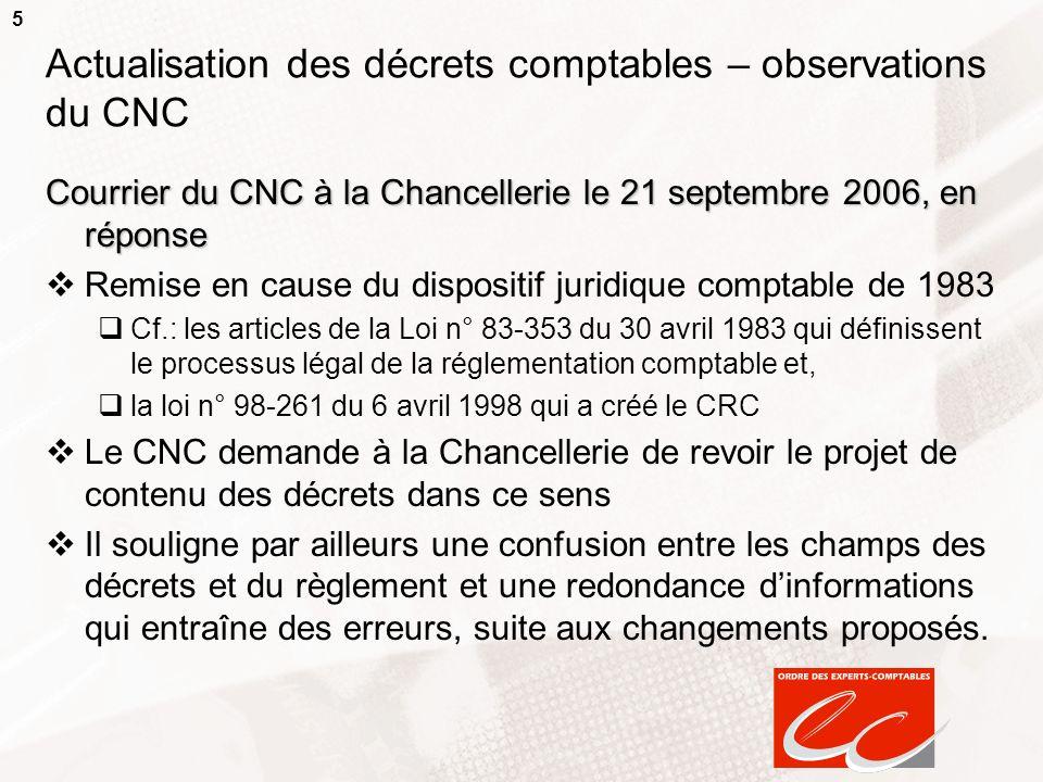 5 Actualisation des décrets comptables – observations du CNC Courrier du CNC à la Chancellerie le 21 septembre 2006, en réponse Remise en cause du dis