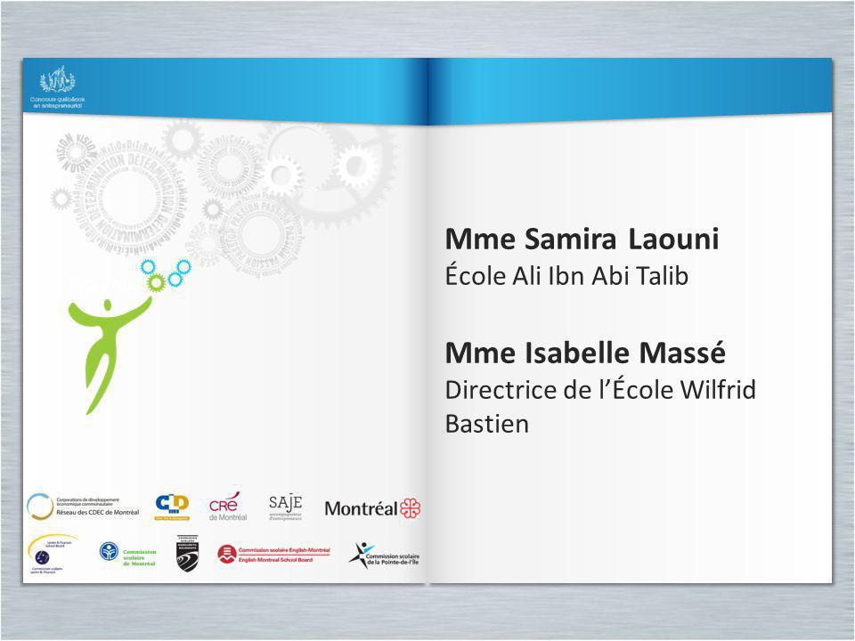 Mme Samira Laouni École Ali Ibn Abi Talib Mme Isabelle Massé Directrice de lÉcole Wilfrid Bastien Mme Samira Laouni École Ali Ibn Abi Talib Mme Isabel