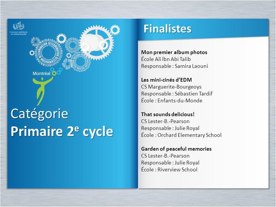 Catégorie Primaire 2 e cycle Catégorie Mon premier album photos École Ali lbn Abi Talib Responsable : Samira Laouni Les mini-cinés dEDM CS Marguerite-