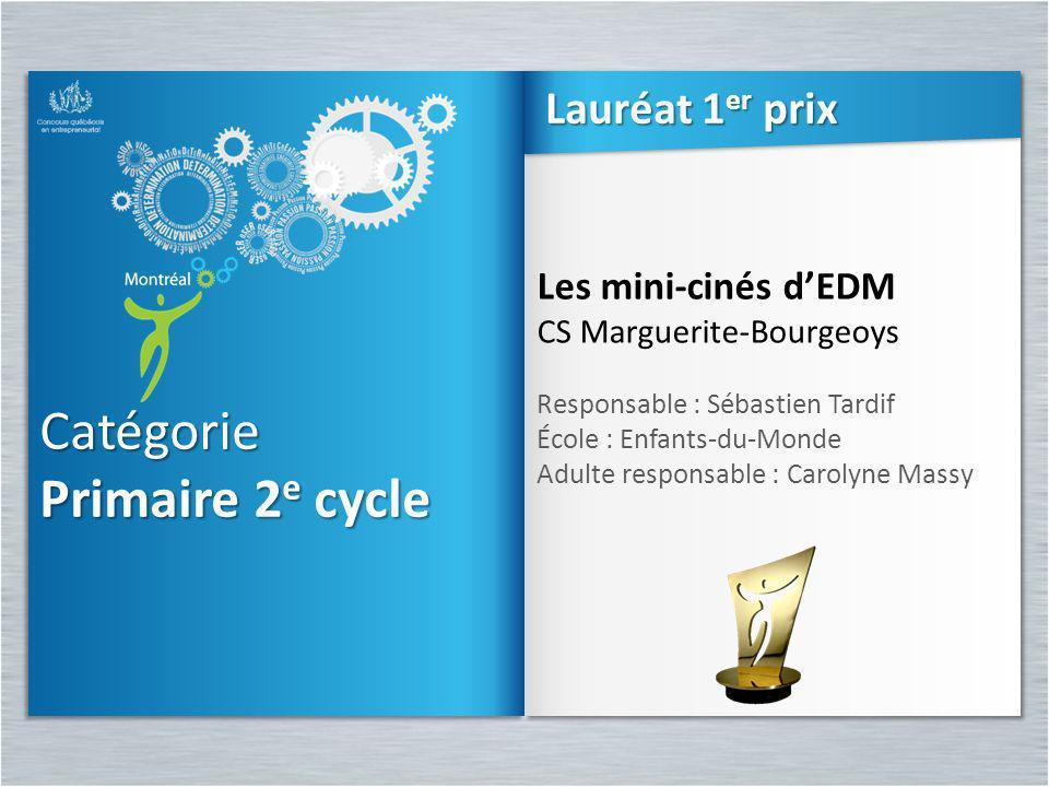 Catégorie Primaire 2 e cycle Catégorie Les mini-cinés dEDM CS Marguerite-Bourgeoys Responsable : Sébastien Tardif École : Enfants-du-Monde Adulte resp