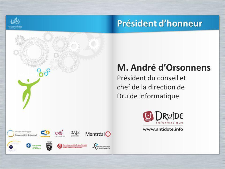 M. André dOrsonnens Président du conseil et chef de la direction de Druide informatique M. André dOrsonnens Président du conseil et chef de la directi